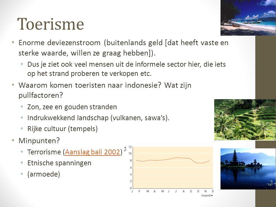 Toerisme Enorme deviezenstroom (buitenlands geld [dat heeft vaste en sterke waarde, willen ze graag hebben]).
